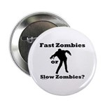 """Fast Zombies or Slow Zombies 2.25"""" Button"""