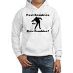 Fast Zombies or Slow Zombies Hooded Sweatshirt