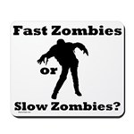 Fast Zombies or Slow Zombies Mousepad