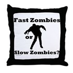 Fast Zombies or Slow Zombies Throw Pillow
