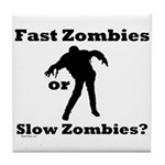 Fast Zombies or Slow Zombies Tile Coaster
