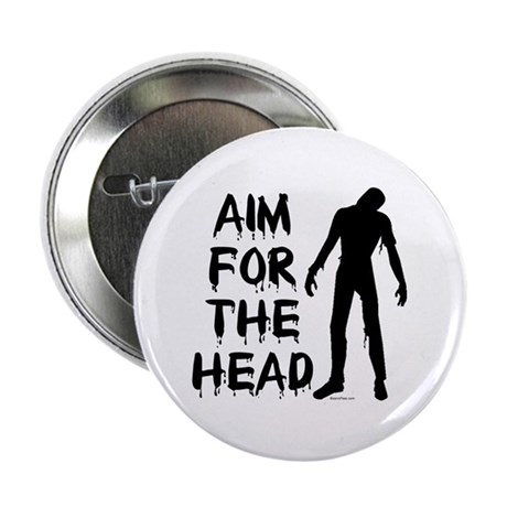 "Aim For The Head Zombie 2.25"" Button"