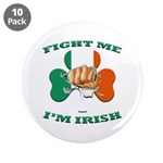 St. Patrick's Day - Fight Me I'm Irish 3.5