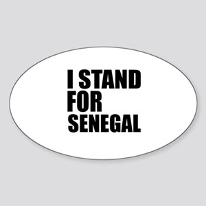 I Stand For Senegal Sticker (Oval)