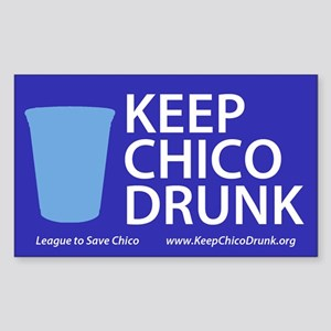 Keep Chico Drunk Sticker