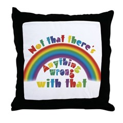 Not that there's Rainbow Throw Pillow