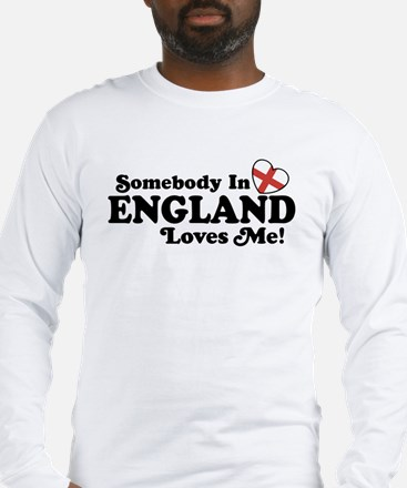 Somebody in England Loves Me Long Sleeve T-Shirt
