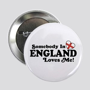 """Somebody in England Loves Me 2.25"""" Button"""