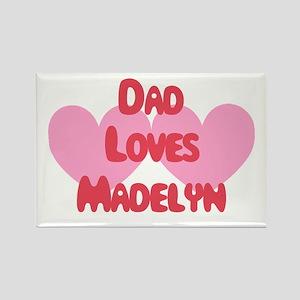 Dad Loves Madelyn Rectangle Magnet