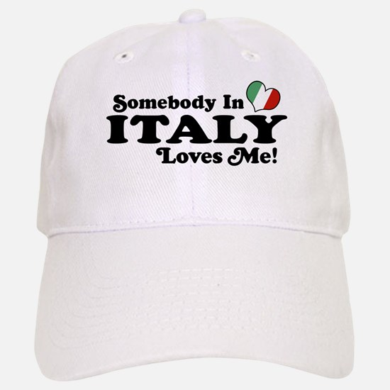 Somebody in Italy Loves Me Baseball Baseball Cap