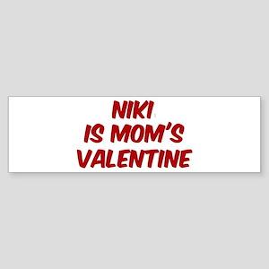 Nikis is moms valentine Bumper Sticker