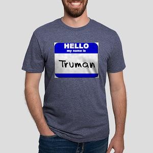 hello my name is truman T-Shirt