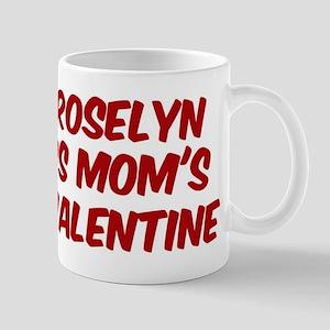 Roselyns is moms valentine Mug