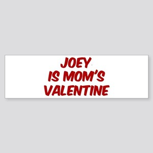 Joeys is moms valentine Bumper Sticker