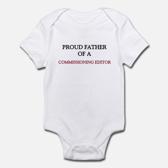 Proud Father Of A COMMISSIONING EDITOR Infant Body
