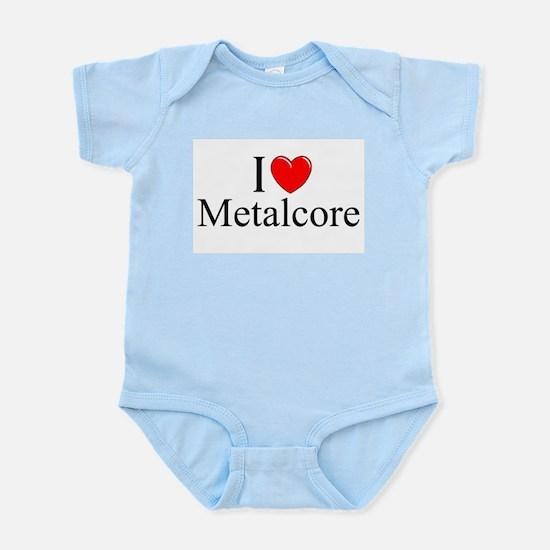 """""""I Love (Heart) Metalcore"""" Infant Bodysuit"""