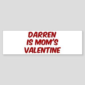 Darrens is moms valentine Bumper Sticker