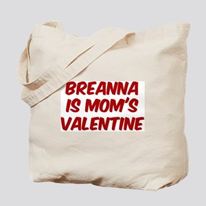 Breannas is moms valentine Tote Bag
