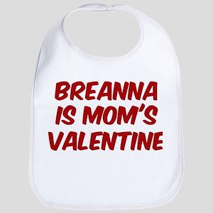 Breannas is moms valentine Bib