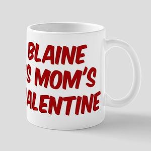 Blaines is moms valentine Mug