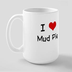 I LOVE MUD PIE Large Mug