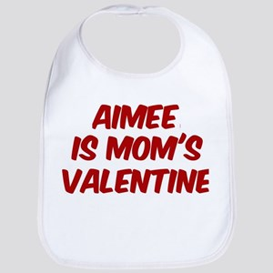 Aimees is moms valentine Bib