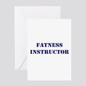 Fatness Instructor Greeting Card