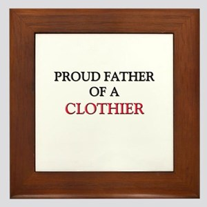 Proud Father Of A CLOTHIER Framed Tile