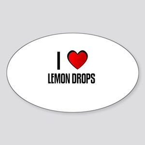 I LOVE LEMON DROPS Oval Sticker
