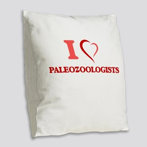 I love Paleozoologists Burlap Throw Pillow