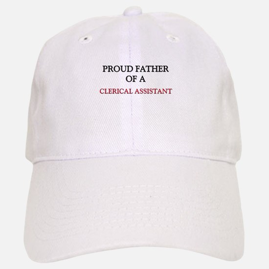 Proud Father Of A CLERICAL ASSISTANT Baseball Baseball Cap