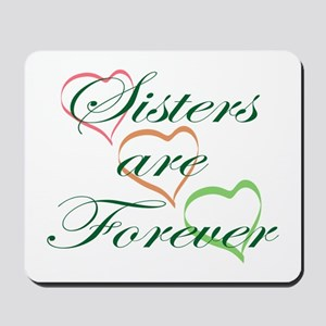 Sisters Are Forever Mousepad