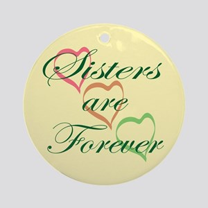 Sisters Are Forever Ornament (Round)