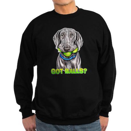 Weimaraner Got Balls? Sweatshirt (dark)
