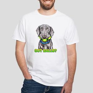 Weimaraner Got Balls? White T-Shirt