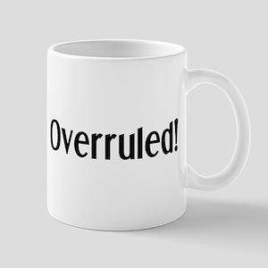 overruled 11 oz Ceramic Mug