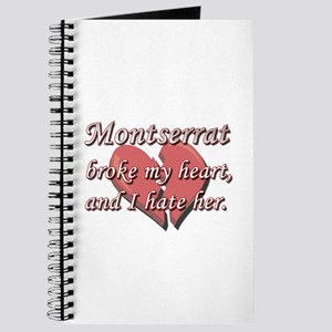 Montserrat broke my heart and I hate her Journal
