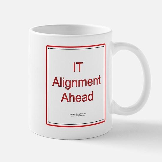 IT Alignment Ahead Mug