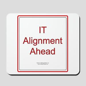 IT Alignment Ahead Mousepad