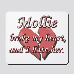 Mollie broke my heart and I hate her Mousepad