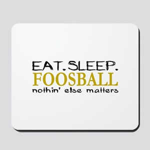 Eat Sleep Foosbal Mousepad