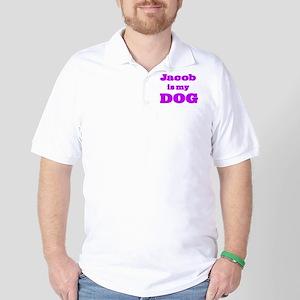 Jacob is my DOG Golf Shirt