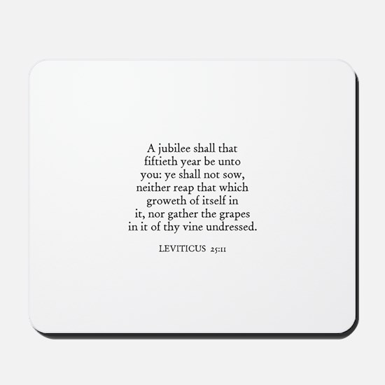 LEVITICUS  25:11 Mousepad