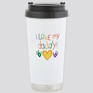 i love my daddy Stainless Steel Travel Mug