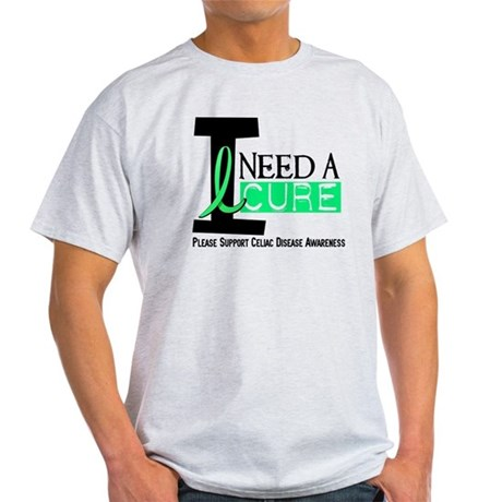 I Need A Cure CELIAC DISEASE Light T-Shirt