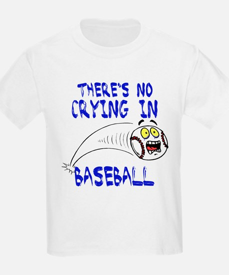 There's No Crying... T-Shirt