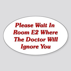 Please Wait In Room E2 Oval Sticker