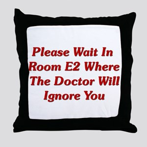 Please Wait In Room E2 Throw Pillow
