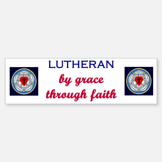 Lutheran by Grace 1 Bumper Bumper Bumper Sticker