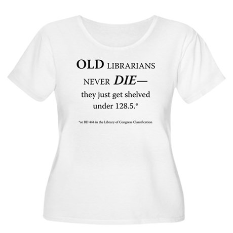 Old Librarians. . . Women's Plus Size Scoop Neck T